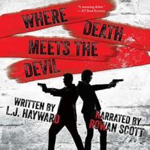 Where Death Meets the Devil (Death and the Devil #1) - L.J. Hayward,Rowan A. Scott