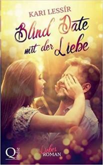 Blind Date mit der Liebe - Kari Lessir