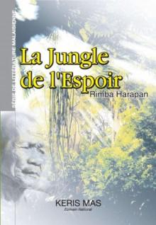 La Jungle de l'Espoir - Keris Mas