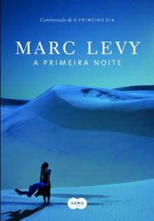 A Primeira Noite - Marc Levy, Jorge Bastos