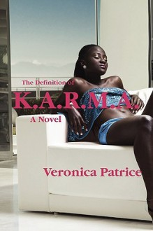 The Definition of K.A.R.M.A. - Veronica Patrice