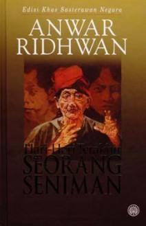 Hari-hari Terakhir Seorang Seniman - Anwar Ridhwan