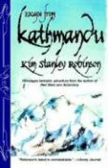 Escape From Kathmandu - Kim Stanley Robinson