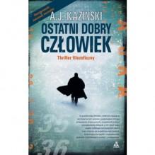 Ostatni dobry człowiek - A.J. Kazinski