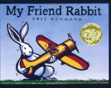 My Friend Rabbit - Eric Rohmann
