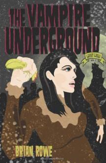 The Vampire Underground - Brian Rowe