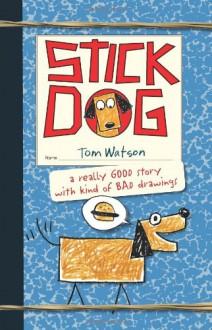 Stick Dog - Tom Watson, Ethan Long