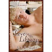 Love in the Library - J.M. Snyder