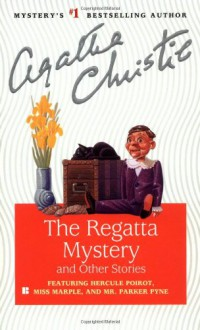 The Regatta Mystery and Other Stories (Hercule Poirot) - Agatha Christie