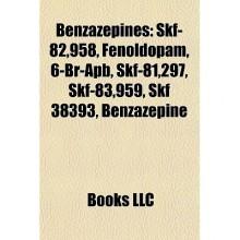 Benzazepines - Books LLC