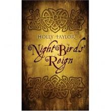 Night Birds' Reign - Holly Taylor