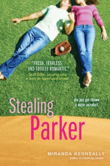 Stealing Parker (Catching Jordan, #2) - Miranda Kenneally