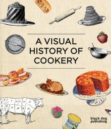 A Visual History of Cookery - Duncan McCorquodale