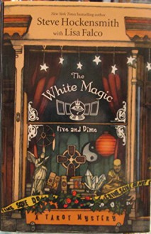 The White Magic Five and Dime a Tarot Mystery - Steve/Falco,Lisa Hockensmith