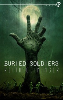 Buried Soldiers - Keith Deininger