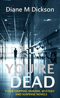 You're Dead - Diane M. Dickson
