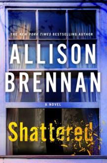 Shattered: A Novel (Max Revere Novels) - Allison Brennan