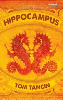 Hippocampus (The Atlantis Revolution #1) - Tom Tancin
