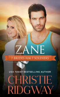 Zane (7 Brides for 7 Soldiers Book 3) - Christie Ridgway