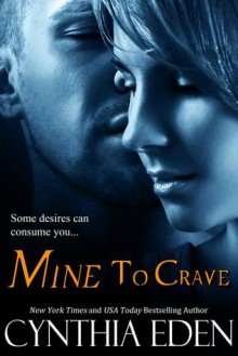 Mine to Crave - Cynthia Eden