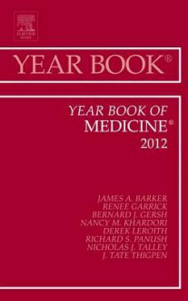 Year Book of Medicine 2012 - Nancy Khardori, James Barker, Bernard J. Gersh
