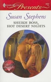 Sheikh Boss, Hot Desert Nights (Undressed by the Boss, #5) - Susan Stephens