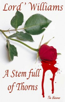 [ A STEM FULL OF THORNS ] By Lord'williams ( Author) 2013 [ Paperback ] - Lord'williams