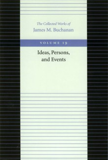 Ideas, Persons, and Events - James M. Buchanan