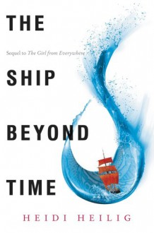 The Ship Beyond Time - Heidi Heilig