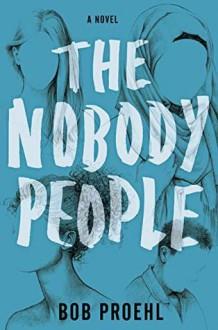 The Nobody People - Bob Proehl