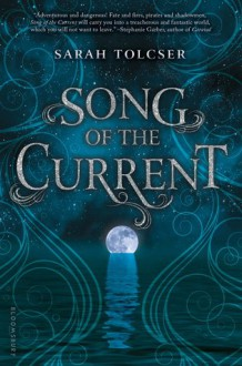 Song of the Current - Sarah Tolcser