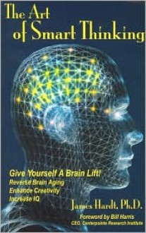 The Art of Smart Thinking - James Hardt