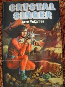 The Crystal Singer - Anne McCaffrey
