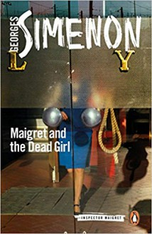 Maigret and the Dead Girl - Howard Curtis (Translator), Georges Simenon
