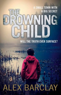 The Drowning Child (Ren Bryce) - Alex Barclay