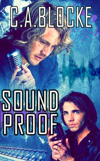 Sound Proof - C.A. Blocke