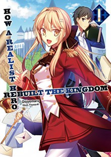 How a Realist Hero Rebuilt the Kingdom, Vol. 1 - Dojyomaru,Fuyuyuki,Sean McCann