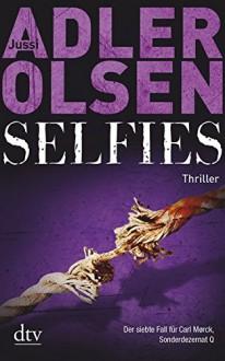 Selfies: Der siebte Fall für das Sonderdezernat Q in Kopenhagen Thriller (Carl Mørck) - Jussi Adler-Olsen,Hannes Thiess