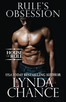 Rule's Obsession (The House of Rule) (Volume 1) - Lynda Chance