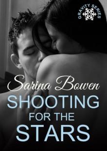 Shooting for the Stars - Sarina Bowen
