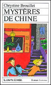 Mystères de Chine - Chrystine Brouillet, Nathalie Gagnon