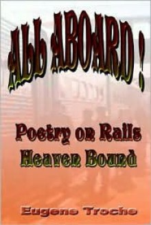 All Aboard! Poetry on Rails - Heaven Bound - Eugene Troche