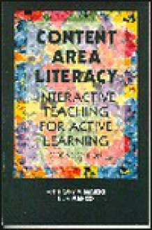 Content Area Literacy: Interactive Teaching for Active Learing - Anthony V. Manzo, Ula Casale Manzo, Ula Manzo