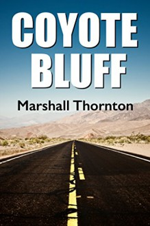 Coyote Bluff - Marshall Thornton