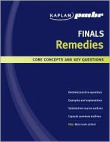Kaplan PMBR FINALS: Remedies: Core Concepts and Key Questions - Kaplan Inc., Lisa McElroy, Kaplan Inc.