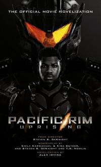 Pacific Rim Uprising: Official Movie Novelization - Alex Irvine