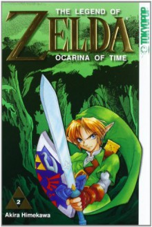 The Legend of Zelda: Ocarina of Time 02 (The Legend of Zelda, #02) - Akira Himekawa