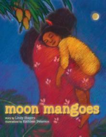 Moon Mangoes - Lindy Shapiro, Kathleen Peterson