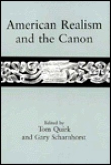 American Realism and the Canon - Tom Quirk, Gary Scharnhorst