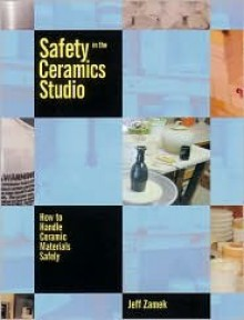 Safety in the Ceramics Studio: How to Handle Ceramic Materials Safely - Jeff Zamek